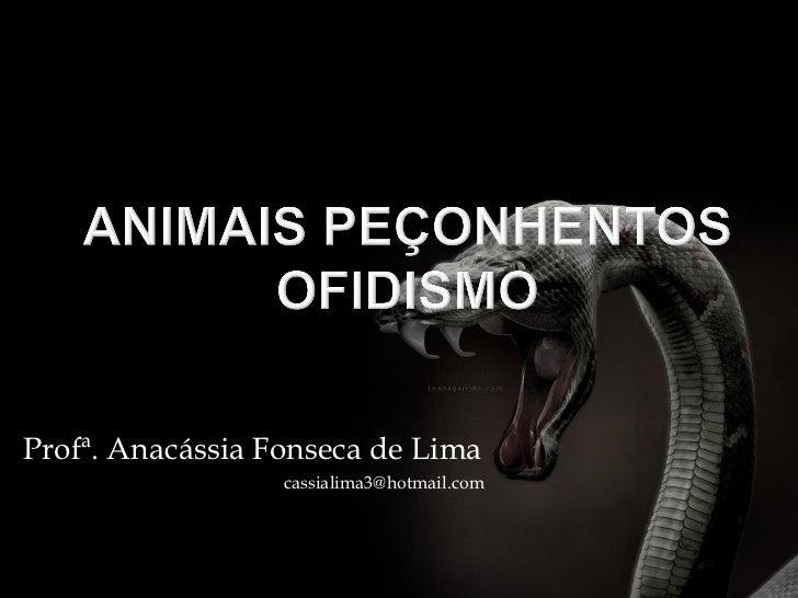 Profª. Anacássia Fonseca de Lima                  cassialima3@hotmail.com