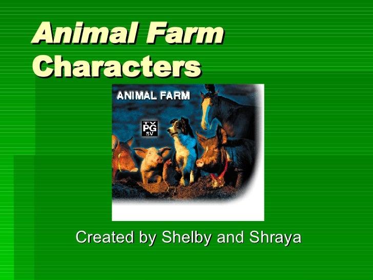 Animal Farm  Characters Created by Shelby and Shraya