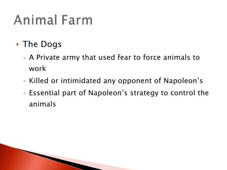 animal farm kgb vs dogs While the kgb itself might not have existed when animal farm was written,  but  if i remember well, the dogs were the ones charged with being.