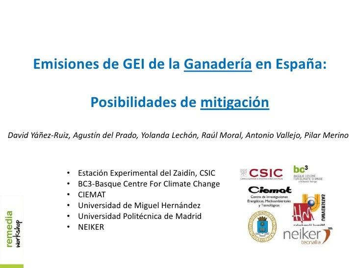 Emisiones de GEI de la Ganadería en España:                       Posibilidades de mitigaciónDavid Yáñez-Ruiz, Agustín del...