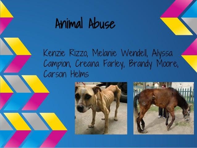 Animal Abuse Kenzie Rizzo, Melanie Wendell, Alyssa Campion, Creana Farley, Brandy Moore, Carson Helms