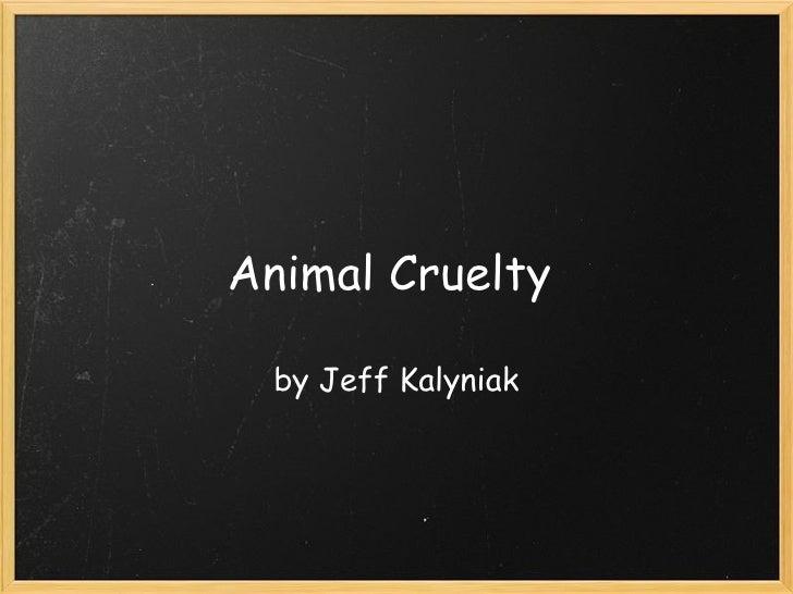 Animal Cruelty by Jeff Kalyniak