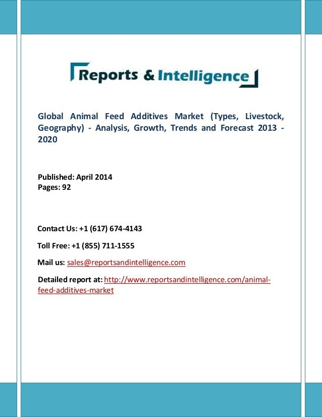 Global Animal Feed Additives Market (Types, Livestock, Geography) - Analysis, Growth, Trends and Forecast 2013 - 2020 Publ...