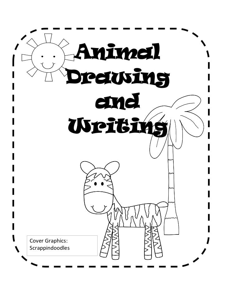 Animal             Drawing               and             WritingName ____________________Cover Graphics:Scrappindoodles
