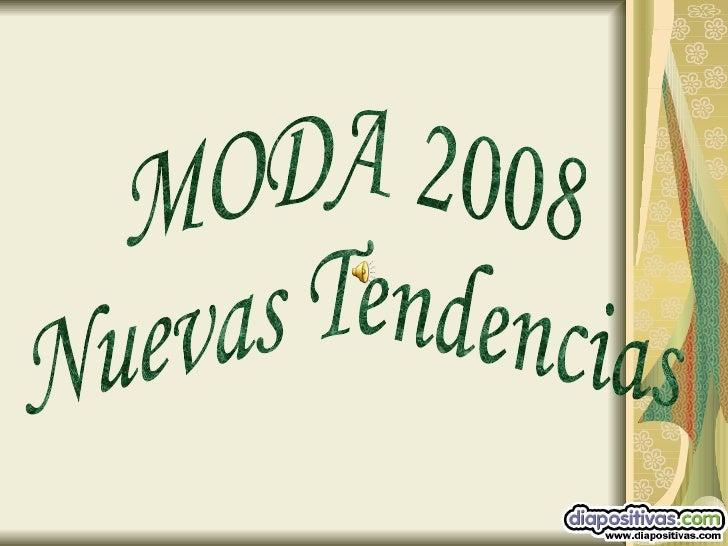 MODA 2008 Nuevas Tendencias