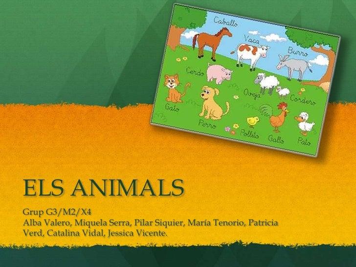 ELS ANIMALS<br />Grup G3/M2/X4<br />Alba Valero, Miquela Serra, Pilar Siquier, María Tenorio, Patricia Verd, Catalina Vida...