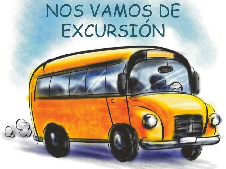 NOS VAMOS DE EXCURSIÓN<br />