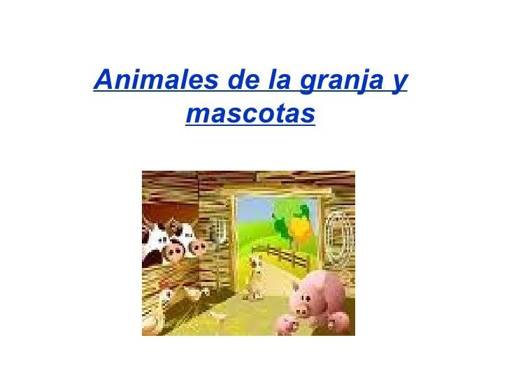 Animales de la granja y mascotas