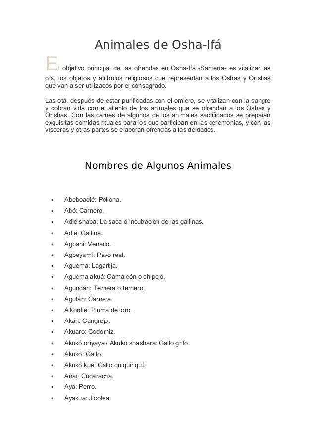 Animales de Osha-IfáE     l objetivo principal de las ofrendas en Osha-Ifá -Santería- es vitalizar lasotá, los objetos y a...