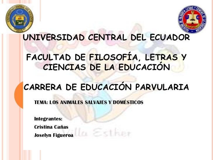 UNIVERSIDAD CENTRAL DEL ECUADORFACULTAD DE FILOSOFÍA, LETRAS Y   CIENCIAS DE LA EDUCACIÓNCARRERA DE EDUCACIÓN PARVULARIA  ...