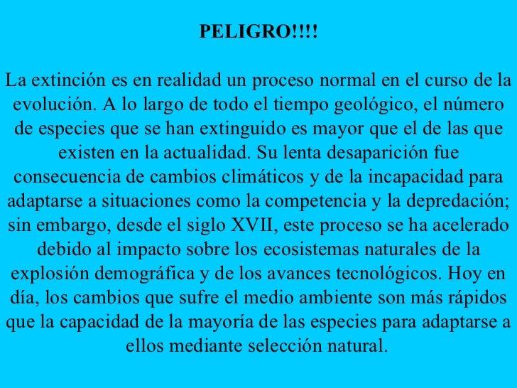 PELIGRO!!!! La extinción es en realidad un proceso normal en el curso de la evolución. A lo largo de todo el tiempo geológ...
