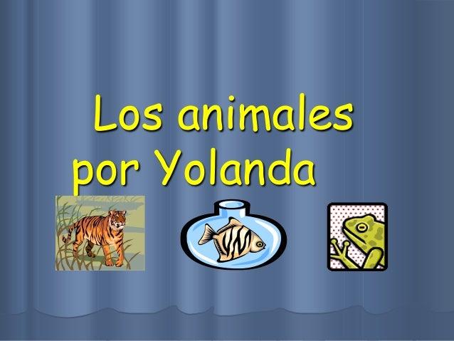 Los animales por Yolanda