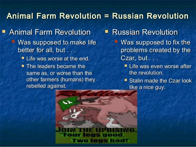 animalism and marxism in orwells animal farm and russian revolution The novel animal farm is a satire of the russian revolution, and therefore full of   kind, grandfatherly philosopher of change - an obvious metaphor for karl marx   it's interesting that orwell does not mention napoleon or snowball at any time.