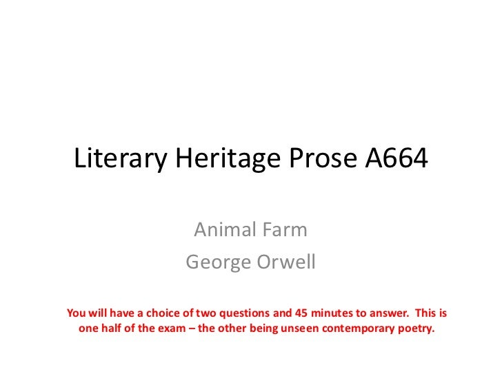 Literary Heritage Prose A664                       Animal Farm                      George OrwellYou will have a choice of...