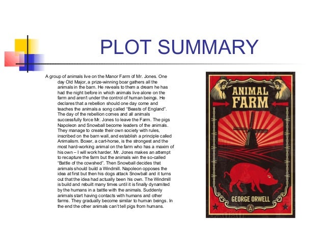 animal farm plot summary Summary the story takes place on a farm somewhere in england the story is  told by an all-knowing narrator in the third person the action of this novel starts.