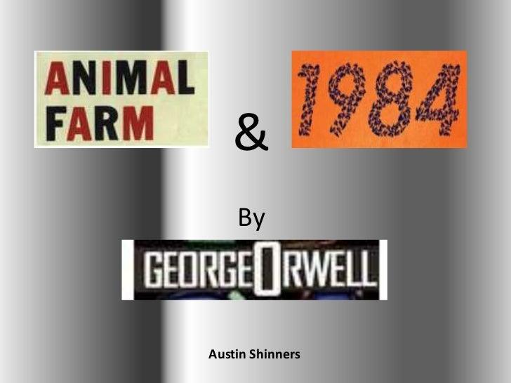 Animal Farm and Nineteen Eighty-four