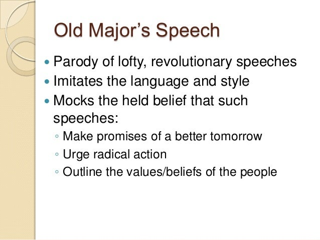 old majors speech analysis essay George orwell uses persuasive techniques in the speech of old major, in order to show us how rebellion can be incited  analysis of one of his major works the old .