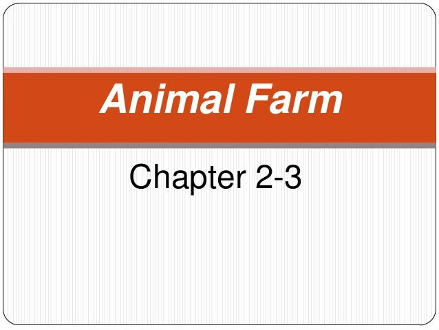 Animalfarmch2 3-130228193302-phpapp02