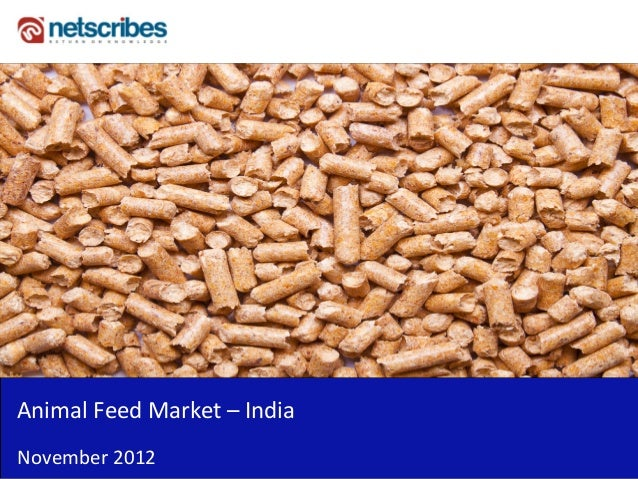 Market Research Report :Animal feed market india 2012