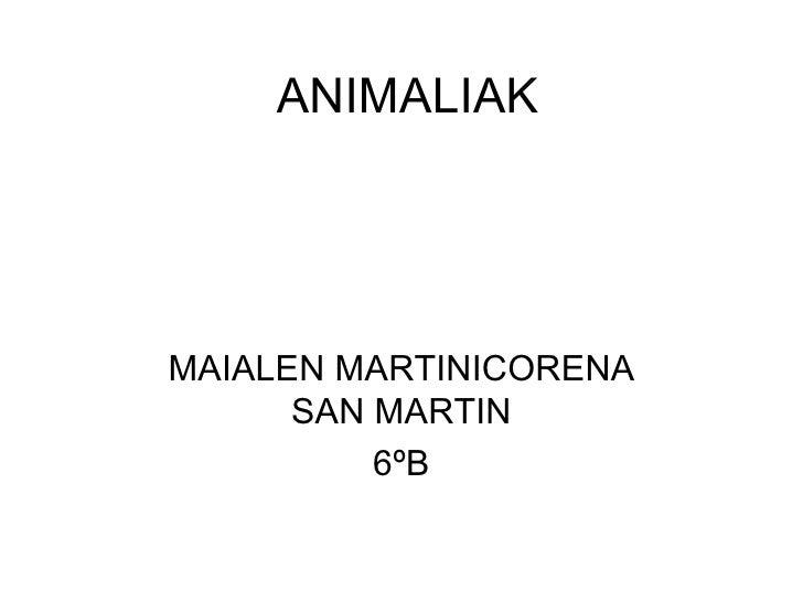 ANIMALIAKMAIALEN MARTINICORENA      SAN MARTIN          6ºB