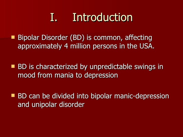 an introduction to the bipolar disorder the mood disorder characterized by elevated mood and disrupt Bipolar disorder or manic depression is a mental disorder characterized by serious mood swings it causes unusual shifts in mood, energy, activity levels, and the ability to carry out daily tasks it's an oscillation between periods of elevated mood and periods of depression.