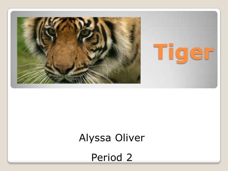 TigerAlyssa Oliver  Period 2