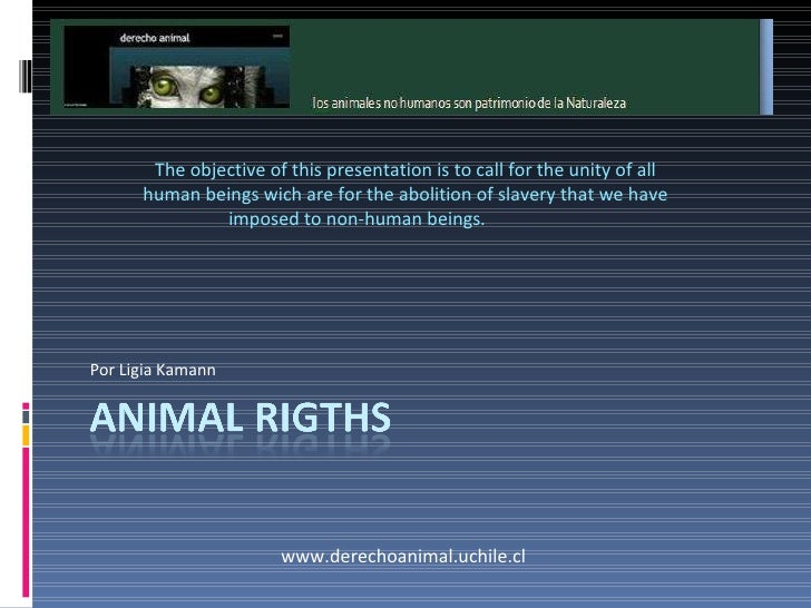 Nonhumananimals are heritage of  Nature<br />The objective of this presentation is to call for the unity of all human bein...