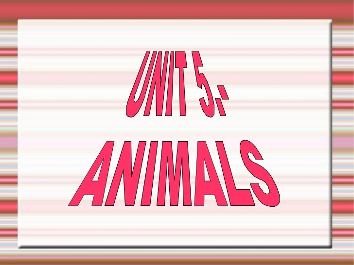 UNIT 5.- ANIMALS