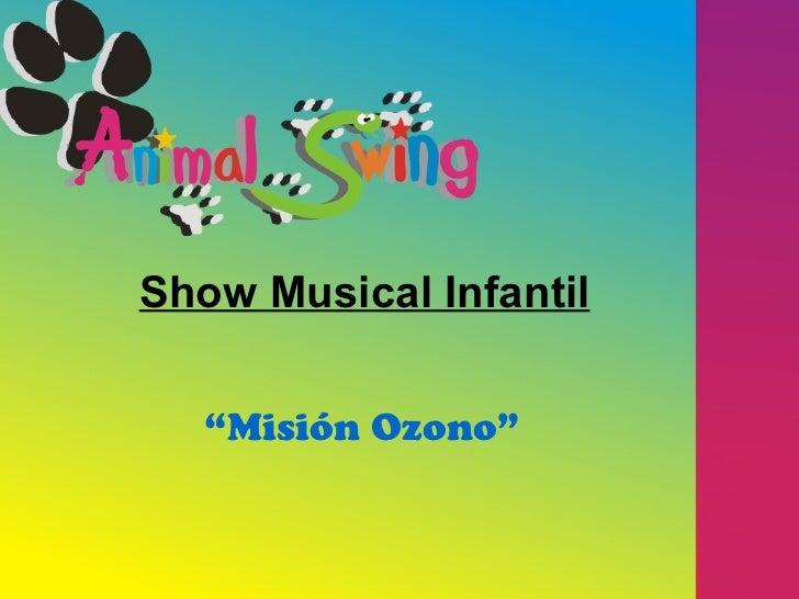 """Show Musical Infantil """" Misión Ozono"""""""