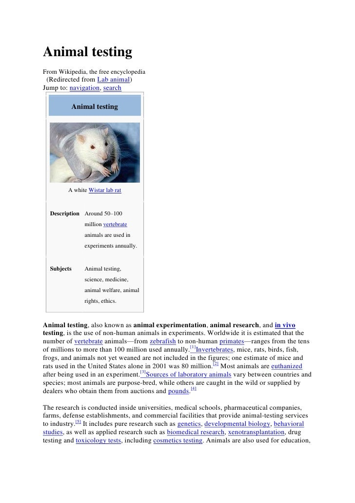 Animal testingFrom Wikipedia, the free encyclopedia (Redirected from Lab animal)Jump to: navigation, search          Anima...