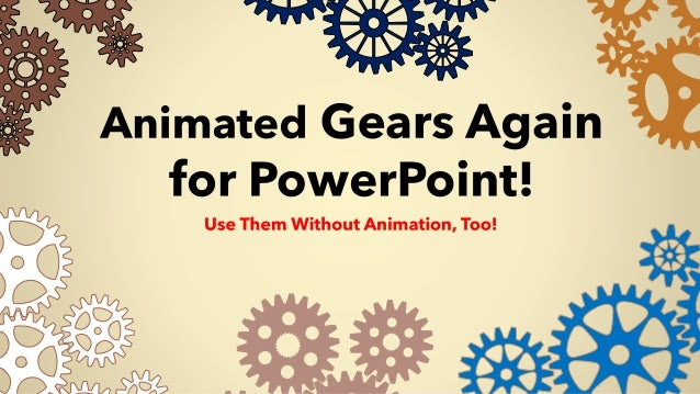 Animated Gears Again for PowerPoint!