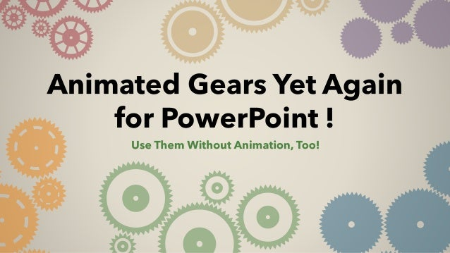 Animated Gears Yet Again for PowerPoint