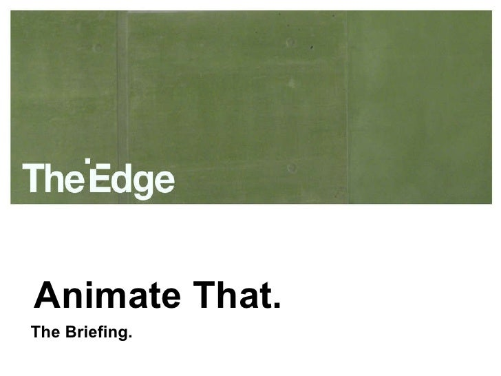 Animate That. The Briefing.