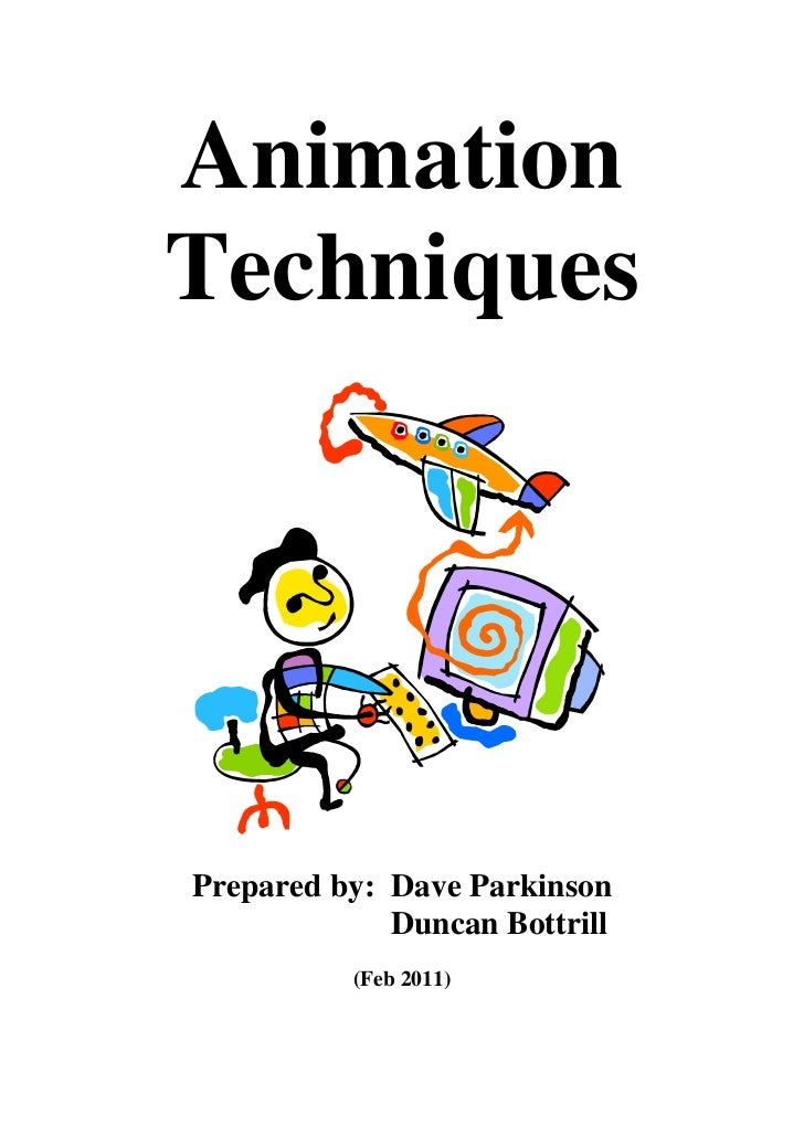 AnimationTechniquesPrepared by: Dave Parkinson             Duncan Bottrill          (Feb 2011)