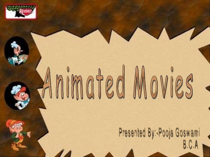 Animated Movies Presented By:-Pooja Goswami B.C.A III Year