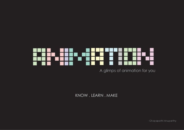 A glimps of animation for youKNOW . LEARN . MAKE                                   - Chayapathi Anuparthy