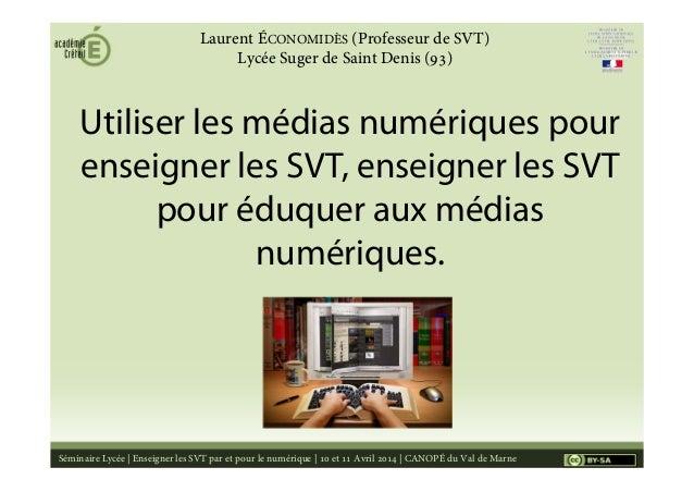 Utiliser les médias numériques pour enseigner les SVT, enseigner les SVT pour éduquer aux médias numériques. Séminaire Lyc...