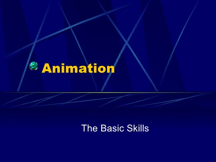 Animation:  The Basic Skills