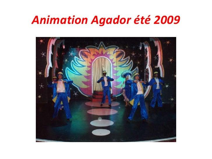Animation agador été 2009, Tamlelt Caribbean village, Agadir, Maroc