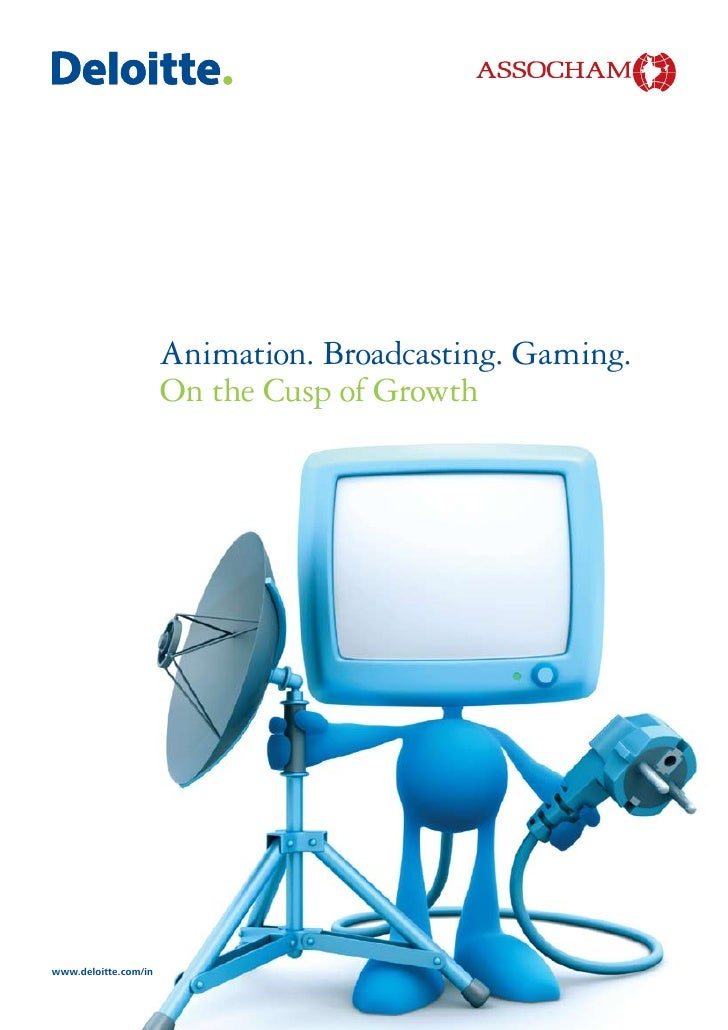 Animation. Broadcasting. Gaming.                      On the Cusp of Growthwww.deloitte.com/in