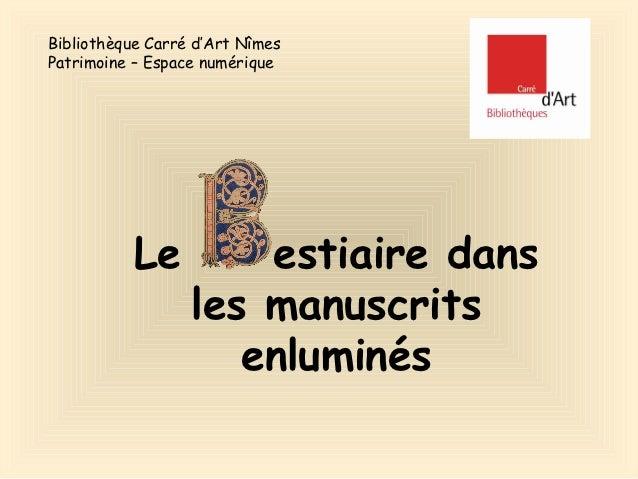 Bibliothèque Carré d'Art NîmesPatrimoine – Espace numérique           Le         estiaire dans                  les manusc...