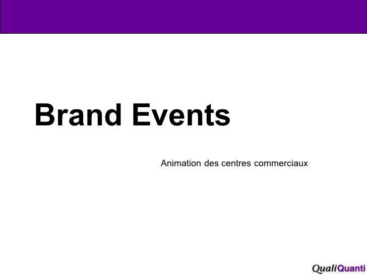 Brand Events Animation des centres commerciaux