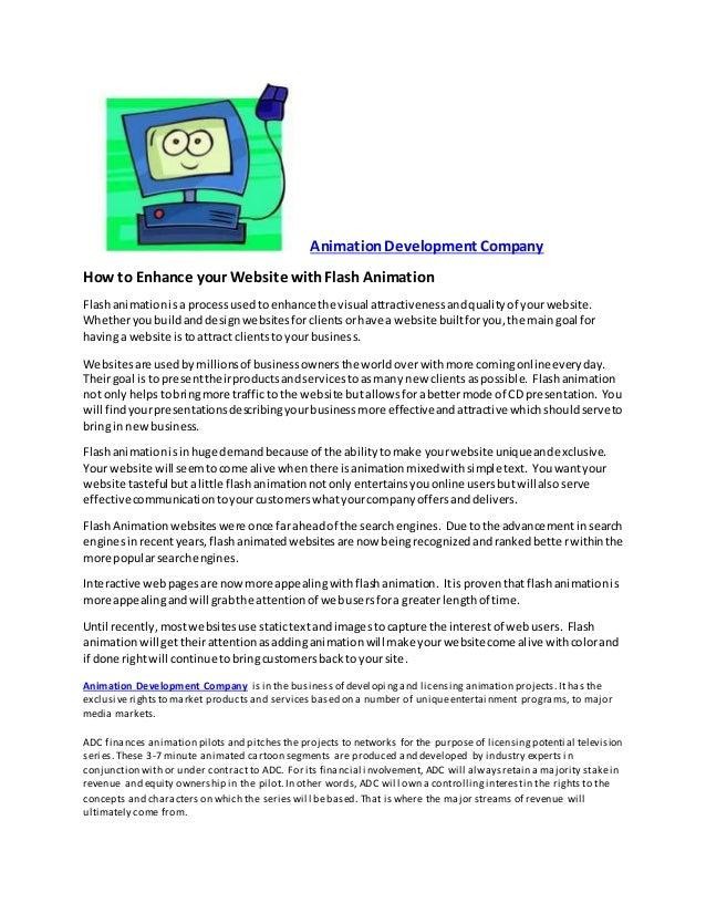 AnimationDevelopment Company How to Enhance your Website withFlashAnimation Flashanimationisa processusedtoenhance the vis...