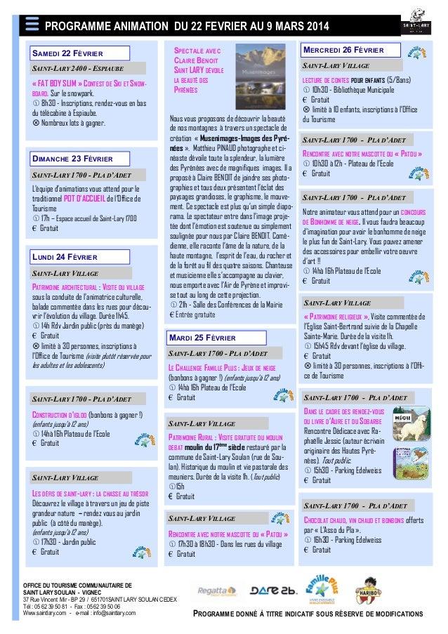 PROGRAMME ANIMATION DU 22 FEVRIER AU 9 MARS 2014 SAMEDI 22 FÉVRIER SAINT-LARY 2400 - ESPIAUBE  « FAT BOY SLIM » CONTEST DE...