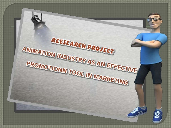 The Objective of this project is   To describe the structure of the animation industry.   To introduce the effective use...