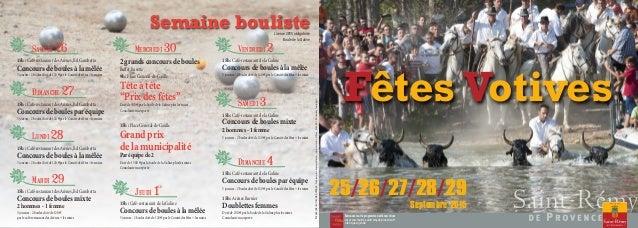 Fêtes Votives Retrouvez tout le programme des fêtes votives sur www.mairie-saintremydeprovence.fr rubrique agenda 25/26/27...