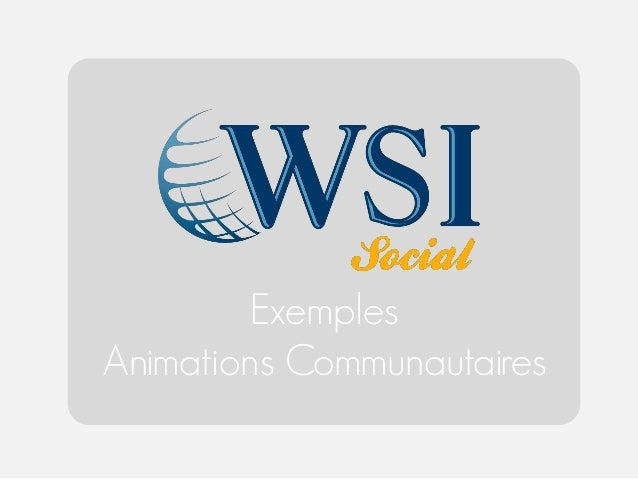 Exemples Animations Communautaires