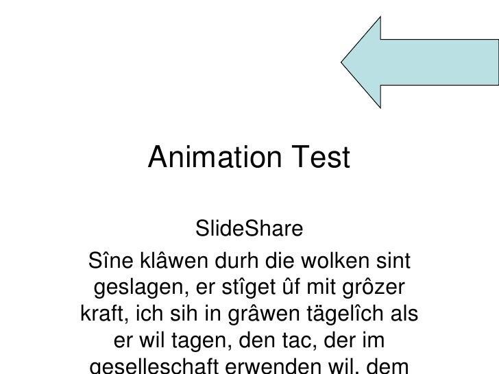Animation Test                SlideShare  Sîne klâwen durh die wolken sint  geslagen, er stîget ûf mit grôzer kraft, ich s...