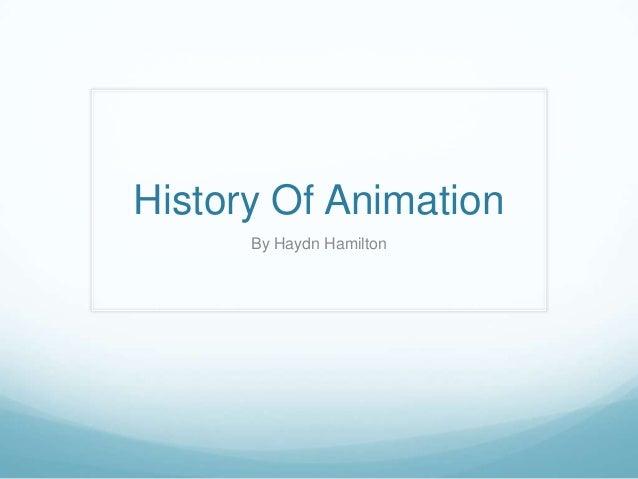History Of Animation By Haydn Hamilton