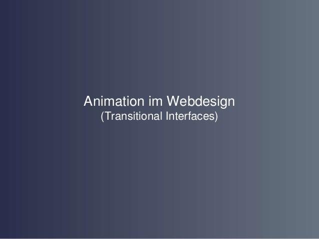 Animation im Webdesign  (Transitional Interfaces)